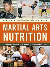 Martial Arts Nutrition: A Precision Guide to Fueling Your Fighting Edge by...