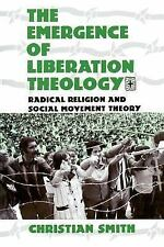 The Emergence of Liberation Theology: Radical Religion and Social Movement Theor
