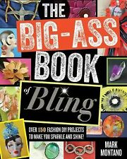 The Big-Ass Book of Bling by Mark Montano (2012, Paperback)