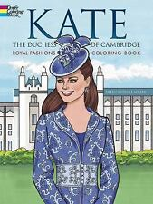 Dover Fashion Coloring Book: Kate, the Duchess of Cambridge Royal Fashions...