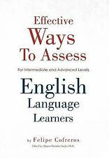 Effective Ways to Assess English Language Learners : [for Intermediate and...