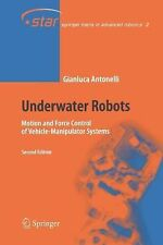 NEW - Underwater Robots: Motion and Force Control of Vehicle-Manipulator Systems