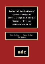 Industrial Applications of Formal Methods to Model, Design and Analyze Computer
