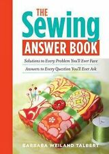 The Sewing Answer Book: Solutions to Every Problem You'll Ever Face, Answers to