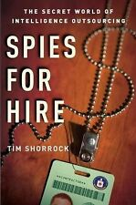 Spies for Hire: The Secret World of Intelligence Outsourcing, Shorrock, Tim, Goo