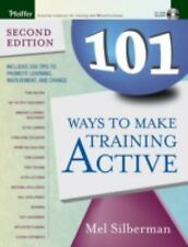 Active Training: 101 Ways to Make Training Active 1 by Mel Silberman (2005,...