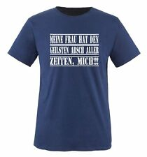 Meine Frau hat den geilsten Arsch aller Zeiten, MICH - Herren Unisex T-Shirt Gr.