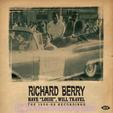 "RICHARD BERRY  ""HAVE 'LOUIE' WILL TRAVEL THE 1956-1962 RECORDINGS""    30 TRACKS"