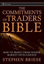 Wiley Trading Ser.: The Commitments of Traders Bible : How to Profit from...
