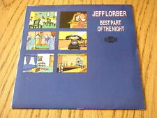 "JEFF LORBER - BEST PART OF THE NIGHT   7"" VINYL PS"