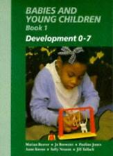 Babies and Young Children: Development 0-7 Bk. 1 (Child Care & Education) By Ma