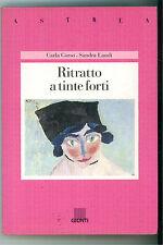 CORSO CARLA LANDI SANDRA RITRATTO A TINTE FORTI GIUNTI 1991 ASTREA DACIA MARAINI