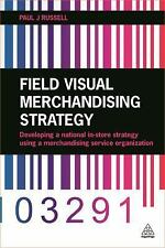 Field Visual Merchandising Strategy : Outsourcing to a Merchandising Service...