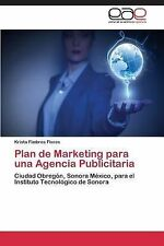 Plan de Marketing para una Agencia Publicitaria by Fimbres Flores Krista...