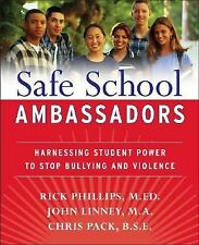 Safe School Ambassadors: Harnessing Student Power to Stop Bullying and Violence
