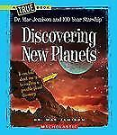 Discovering New Planets (True Books: Dr. Mae Jemison and 100 Year Starship)