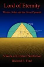 Lord of Eternity: Divine Order and the Great Pyramid, Ford, Richard E, Good Book