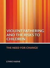 Violent Fathering and the Risks to Children: The Need for Change Social Work