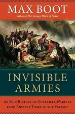 Invisible Armies: An Epic History of Guerrilla Warfare from Ancient Times to the