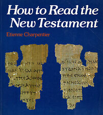 "ETIENNE CHARPENTIER - ""HOW TO READ THE NEW TESTAMENT"" - SOFTBACK  5th Imp (1987)"