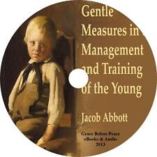 Gentle Measures in the Management and Training of the Young Jacob Abbott 1MP3 CD