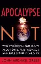 Apocalypse Not: Everything You Know About 2012, Nostradamus and the Ra-ExLibrary