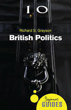 British Politics: A Beginner's Guide by Richard S. Grayson (Paperback, 2010)