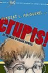 Phineas L. MacGuire...Erupts by Frances O'Roark Dowell Hardcover 1st Edition