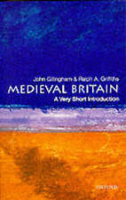 Medieval Britain: A Very Short Introduction by Ralph A. Griffiths, John...