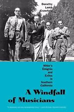 A Windfall of Musicians-Hitler's Emigres and Exiles in Southern California-2011