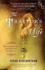 The Traitor's Wife by Susan Higginbotham (2009, Paperback)