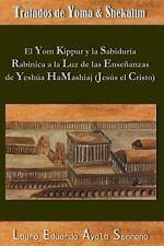 Tratados de Yoma y Shekalim : El Yom Kippur y la Sabiduría Rabínica a la Luz...