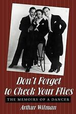 Don't Forget to Check Your Flies: The Memoirs of a Dancer, Wilman, Arthur, Good,