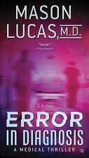 Error in Diagnosis : A Medical Thriller by Mason Lucas
