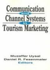 Communication and Channel Systems in Tourism Marketing by Daniel R....
