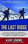 The Last Ridge: The Epic Story of America's First Mountain Soldiers and the Assa