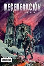 Degeneración by David Pardo (2013, Paperback)