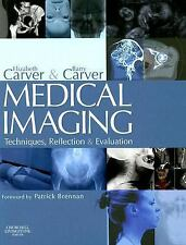 Medical Imaging : Techniques, Reflection and Evaluation by Barry Carver and Eliz