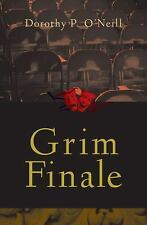 Grim Finale by Dorothy P. O'Neill (2012, Paperback, Unabridged)
