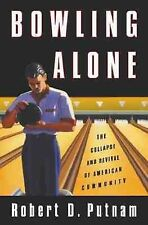 Bowling Alone : The Collapse and Revival of American Community by Robert D. Put…