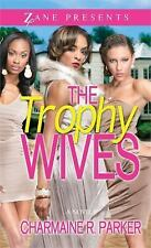 The Trophy Wives : A Novel by Charmaine R. Parker (2014, Paperback)  NEW