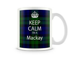 KC_175 Keep Calm I'm A Mackay (Scottish clan, Tartan)  custom gift personalised