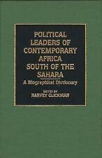 Political Leaders of Contemporary Africa South of the Sahara: A Biographical Dic