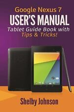 Google Nexus 7 User's Manual: Tablet Guide Book with Tips and Tricks! (2014,...