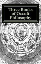 Three Books of Occult Philosophy : Book I by Henry Agrippa (2013, Paperback)