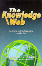 The Knowledge Web: Learning and Collaborating on the Net (Open And Flexible Lear