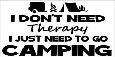 I Don't Need Therapy CAMPING STICKER 200mm Car Decal ute caravan Black or Pink