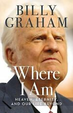 Where I Am by Billy Graham (2015, Hardcover)