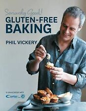 Seriously Good! Gluten-free Baking: In Association with Coeliac UK by Phil Vicke