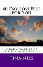 40 Day LoveFest for You : A Daily Practice of Self-Love and Reflection by...